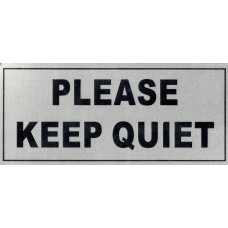 """Please Keep Quiet"" Sign"